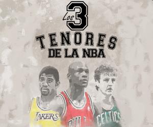 Los 3 Tenores de la NBA