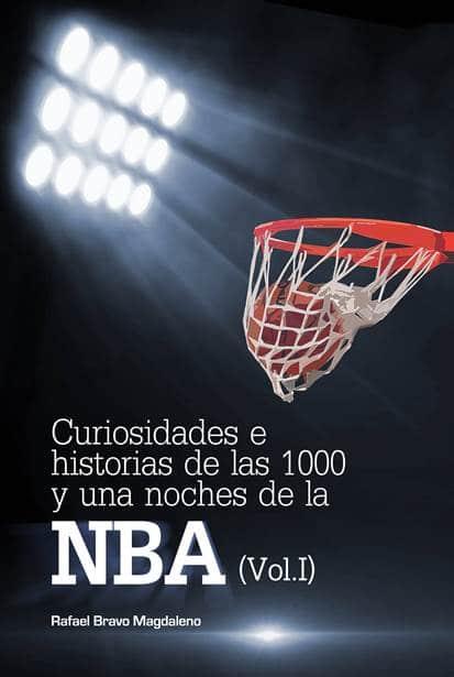 Curiosidades e historias de las 1000 y una noches de la NBA (Vol I)